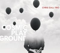 Cosmic Play Ground – Chris Gall Trio