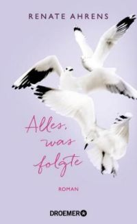 Renate Ahrens: Alles, was folgte