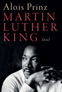 Alois Prinz: Martin Luther King