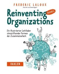 Frederic Laloux: Reinventing Organizations visuell