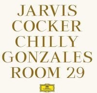 Chilly Gonzales + Jarvis Cocker: Room 29