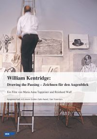William Kentridge: Drawing the Passing
